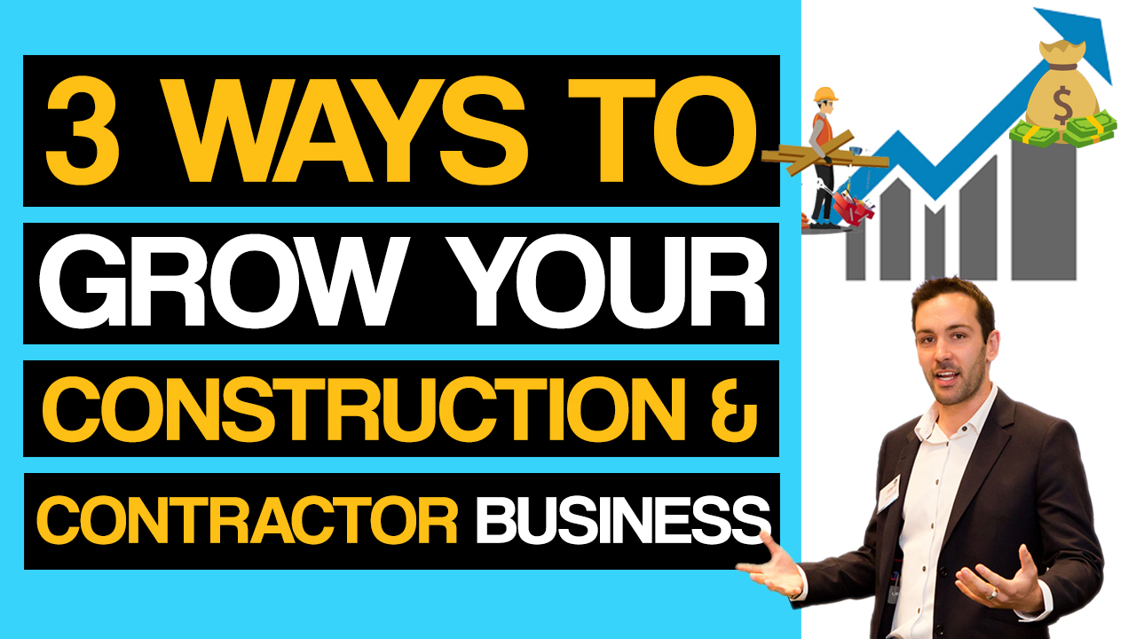 The 3 Fastest & Cheapest Ways To Grow A Construction Company Or Contractor Business Online