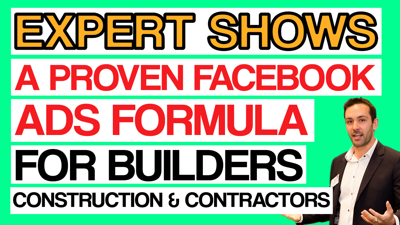 Proven Facebook Ads Strategy for Construction, Contractors & Builders Step-By-Step