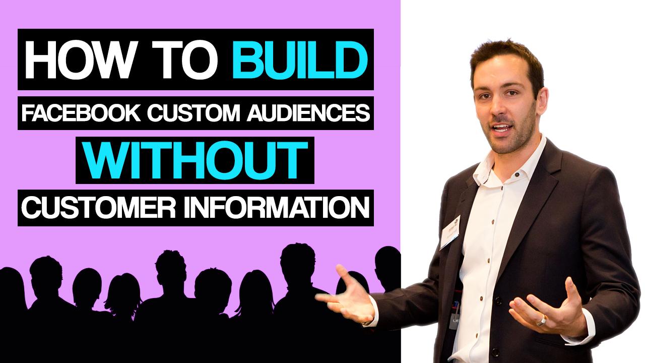 How To Build Facebook Custom Audiences