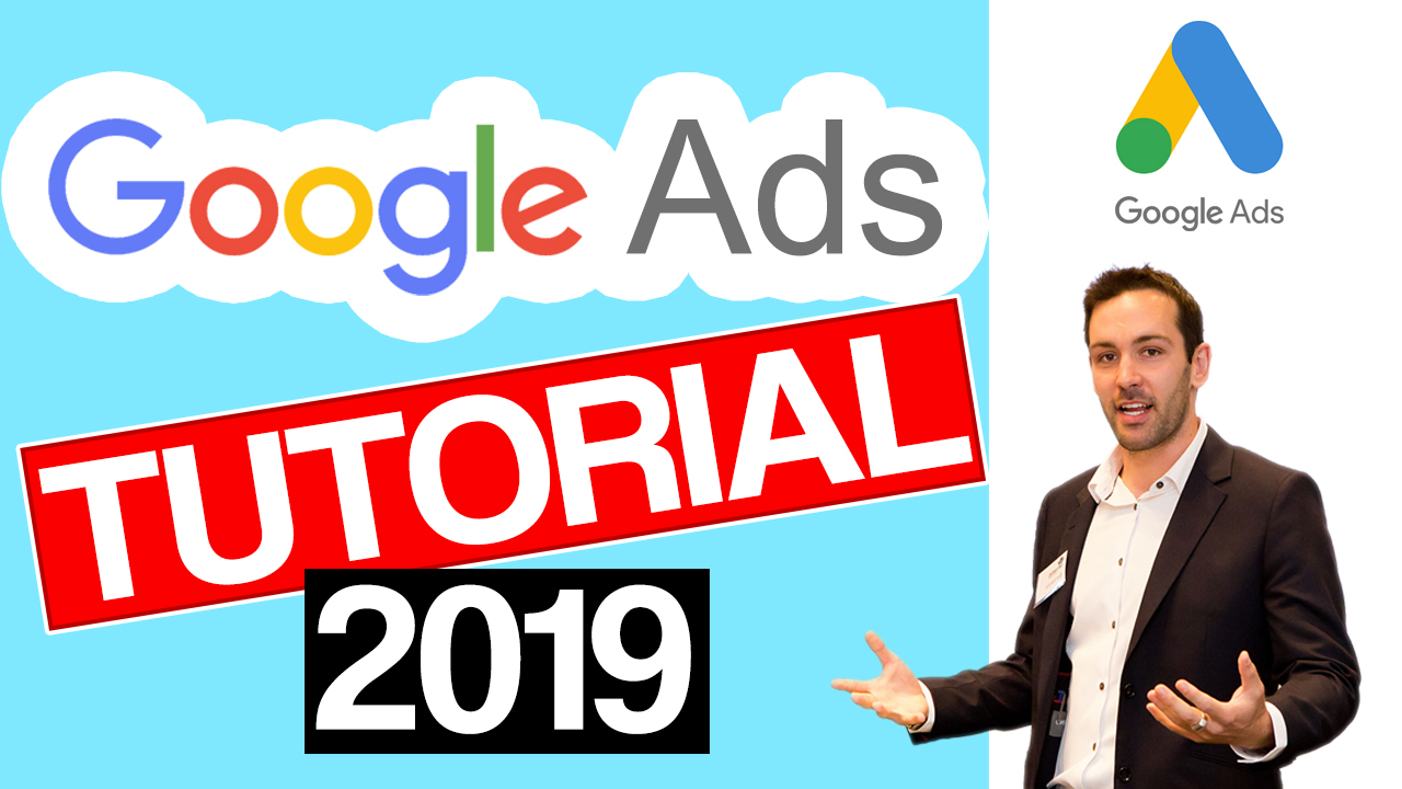 Google Ads Tutorial 2019: How Million Dollar Campaigns Are Created